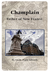 Champlain, Father of New France by Cecile Pepin Edwards