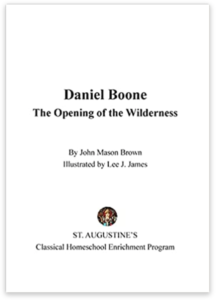 Daniel Boone: The Opening of the Wilderness by John Mason Brown