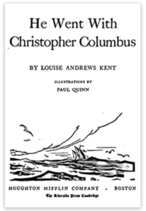 He Went With Christopher Columbus by Louise Andrews Kent